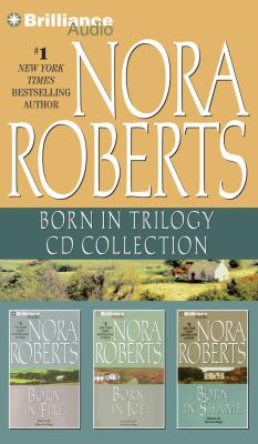 Nora Roberts Born in Trilogy CD Collection: Born in Fire, Born in Ice, Born in Shame 9781455806102