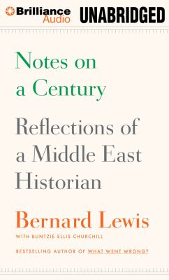 Notes on a Century: Reflections of a Middle East Historian 9781455890767
