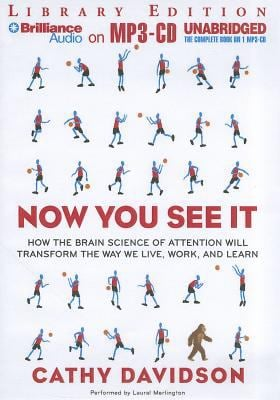 Now You See It: How the Brain Science of Attention Will Transform the Way We Live, Work, and Learn 9781455816330