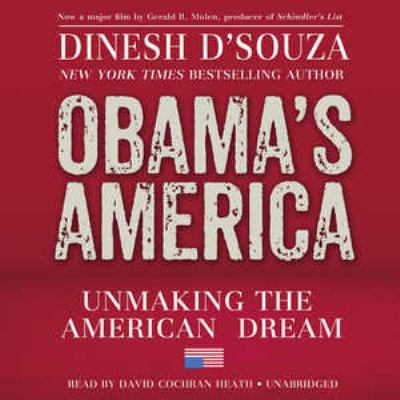 Obama's America: Why We Can't Afford Four More Years of Barack Obama 9781455163526