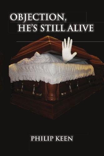 Objection, He's Still Alive 9781456865436