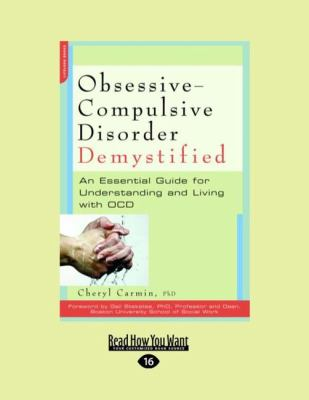 Obsessive-Compulsive Disorder Demystified: An Essential Guide for Understanding and Living with Ocd 9781458765611