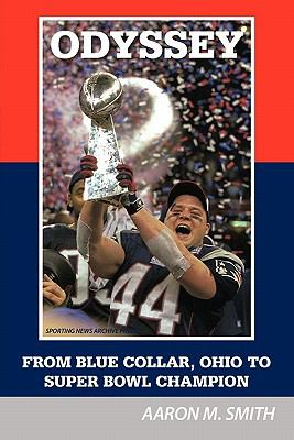 Odyssey: From Blue Collar, Ohio to Super Bowl Champion 9781452022482