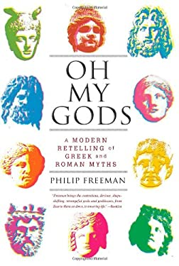 Oh My Gods: A Modern Retelling of Greek and Roman Myths 9781451609981