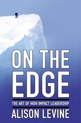 On the Edge: The Art of High Impact Leadership