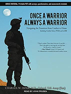 Once a Warrior, Always a Warrior: Navigating the Transition from Combat to Home: Including Combat Stress, PTSD, and mTBI 9781452607542