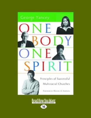 One Body One Spirit: Principles of Successful Multiracial Churches (Easyread Large Edition) 9781458749048