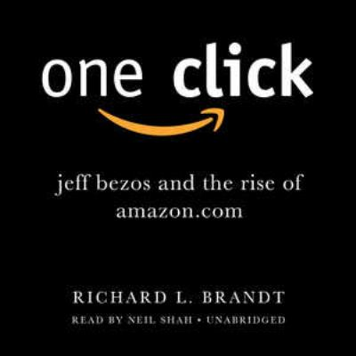 One Click: Jeff Bezos and the Rise of Amazon.com 9781455126743
