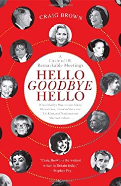 Hello Goodbye Hello: A Circle of 101 Remarkable Meetings 9781451683608