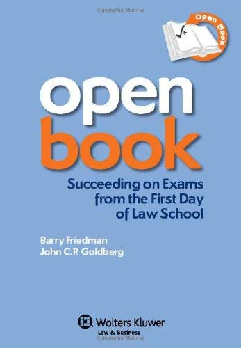 Open Book: Succeeding on Exams from the First Day of Law School 9781454806073