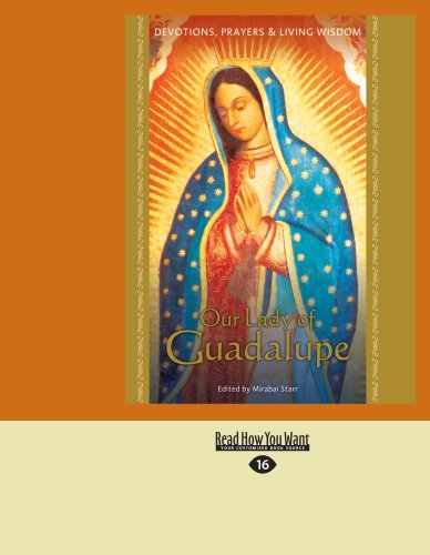 Our Lady of Guadalupe: Devotions, Prayers & Living Wisdom 9781458769954