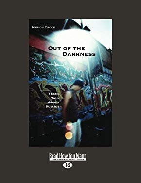 Out of the Darkness: Teens Talk about Suicide (Large Print 16pt) 9781458755476