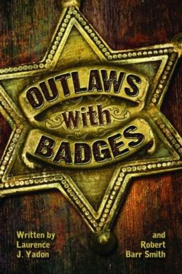 Outlaws with Badges 9781455616589