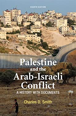 Palestine and the Arab-Israeli Conflict: A History with Documents 9781457613487