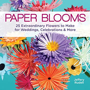 Paper Blooms: 20 Elegant Flower Designs to Cut and Fold 9781454703501