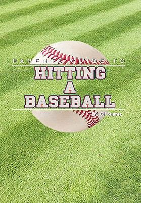 Parents Guide to Hitting a Baseball 9781453553619