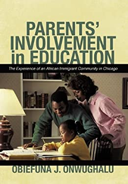 Parents' Involvement in Education: The Experience of an African Immigrant Community in Chicago 9781450296113