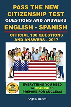 Pass the New Citizenship Test Questions and Answers English-Spanish Edition 9781453742419