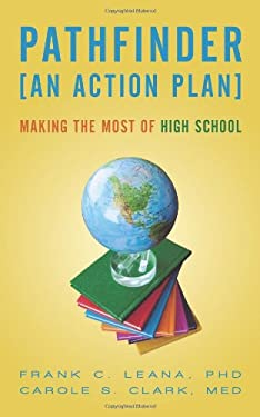 Pathfinder: An Action Plan Making the Most of High School 9781450270151