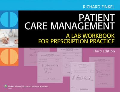 Patient Care Management: A Lab Workbook for Prescription Practice 9781451113464