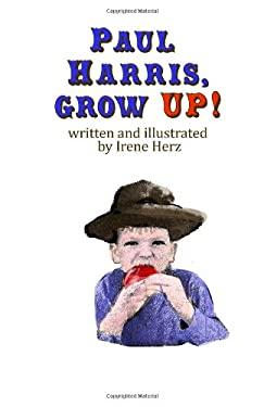 Paul Harris, Grow Up! 9781451508246