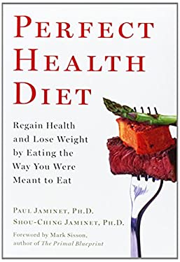 Perfect Health Diet: Regain Health and Lose Weight by Eating the Way You Were Meant to Eat 9781451699142