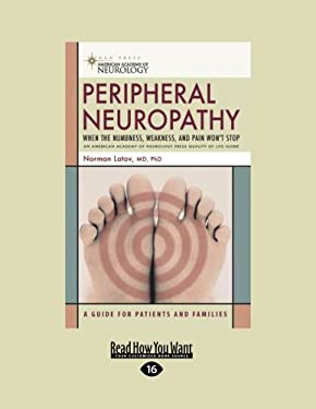 Peripheral Neuropathy: When the Numbness, Weakness, and Pain Won't Stop (Easyread Large Edition) 9781458762030