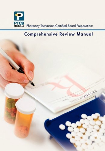 Pharmacy Technician Certified Board Preparation: Comprehensive Review Manual: Comprehensive Review Manual 9781456863258