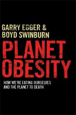 Planet Obesity: How We're Eating Ourselves and the Planet to Death: How We're Eating Ourselves and the Planet to Death (Large Print 16 9781459613157