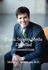Plastic Surgery Myths Dispelled: A Consumer's Guide