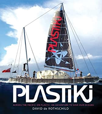 Plastiki: Across the Pacific: An Adventure to Save Our Oceans 9781452100029