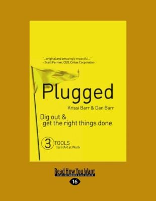 Plugged: Dig Out & Get the Right Things Done