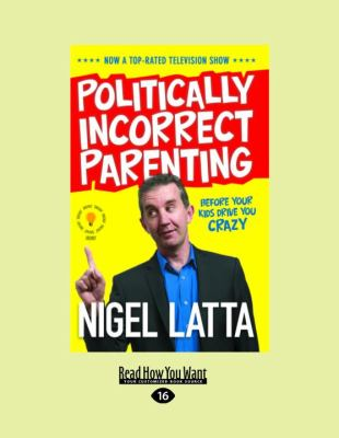 Politically Incorrect Parenting: Before Your Kids Drive You Crazy