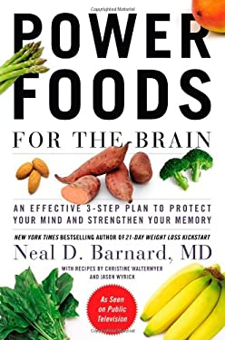 Power Foods for the Brain: An Effective 3-Step Plan to Protect Your Mind and Strengthen Your Memory 9781455512195