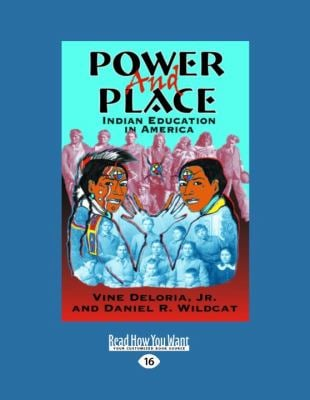 Power and Place: Indian Education in America 9781458716323