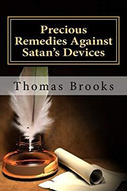 Precious Remedies Against Satan's Devices 9781450539111