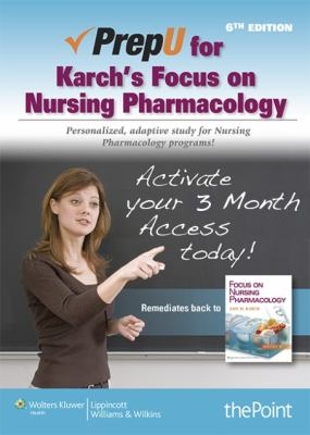 Prepu for Karch's Focus on Nursing Pharmacology 9781451163308