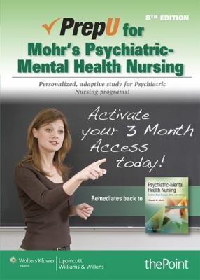 Prepu for Mohr's Psychiatric-Mental Health Nursing 9781451163346