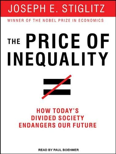 The Price of Inequality: How Today's Divided Society Endangers Our Future 9781452658179