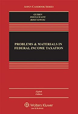 Problems & Materials in Federal Income Taxation, Eighth Edition 9781454810667