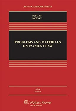 Problems & Materials on Payment Law 9e 9781454807216