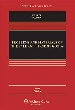 Problems and Materials on the Sale and Lease of Goods, Sixth Edition 9781454807230