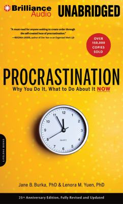 Procrastination: Why You Do It, What to Do about It Now 9781455878185