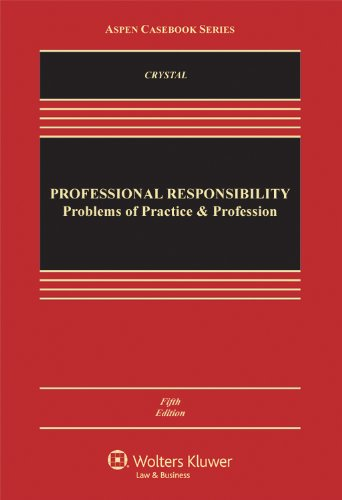 Professional Responsibility: Problems of Practice and the Profession, Fifth Edition - 5th Edition