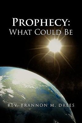 Prophecy: What Could Be 9781456849672