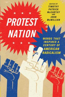 Protest Nation: Words That Inspired a Century of American Radicalism (Large Print 16pt)