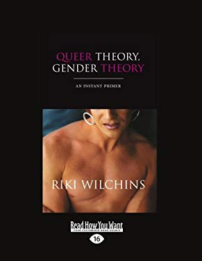 Queer Theory, Gender Theory: An Instant Primer (Large Print 16pt) 9781459608436