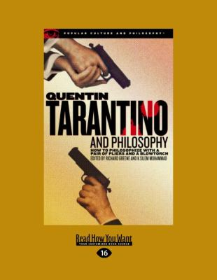Quentin Tarantino and Philosophy: How to Philosophize with a Pair of Pliers and a Blowtorch 9781459601093