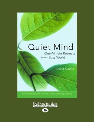 Quiet Mind: One-Minute Retreats from a Busy World (Easyread Large Edition) 9781458745415