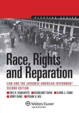 Race, Rights, Reparation: Law and the Japanese American Internment, 2nd Edition 9781454808206